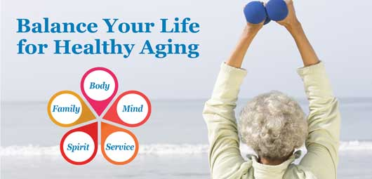 Balance your life for Healthy Aging