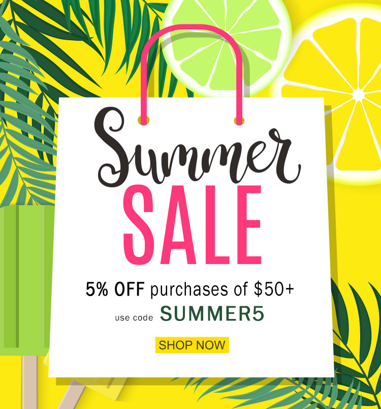 Summer Sale, 5% off your order of $50+